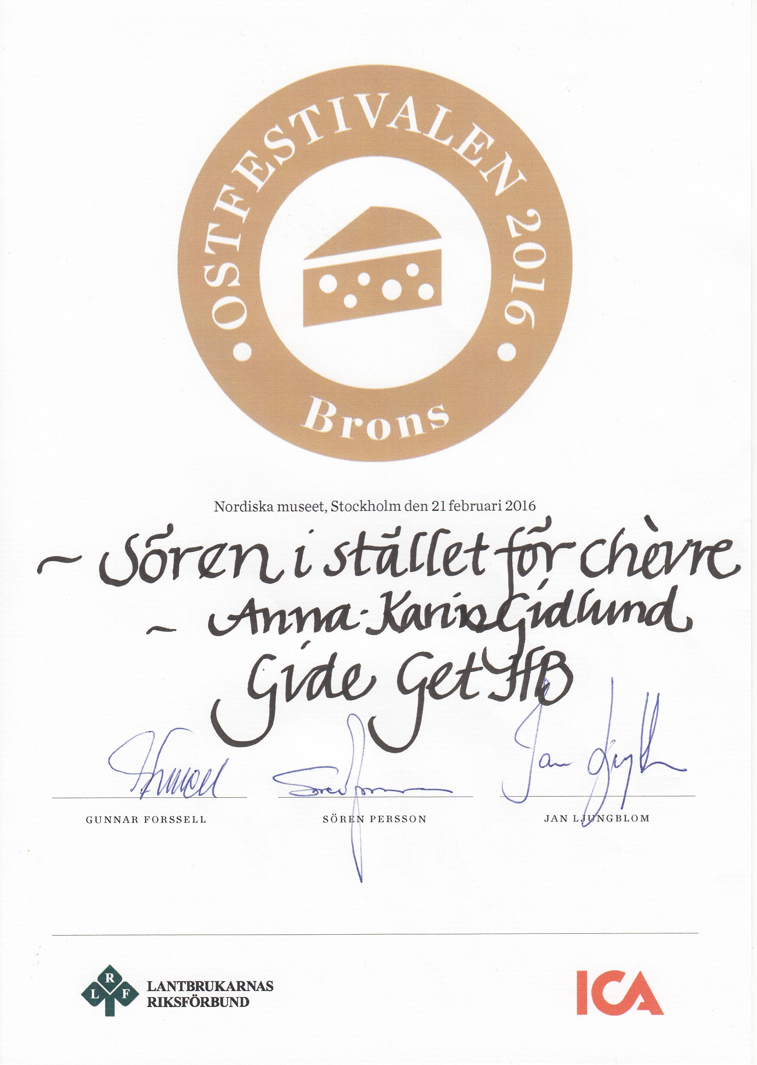 Brons på ostfestivalen 2016 för Sören istället för Chèvre
